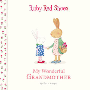 Ruby Red Shoes : My Wonderful Grandmother - Kate Knapp