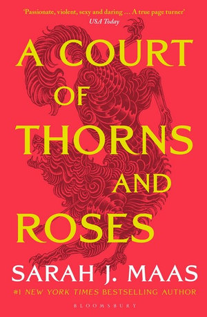 A Court of Thorns and Roses, A Court of Thorns and Roses Book 1 by Sarah J.  Maas | 9781526605399 | Booktopia