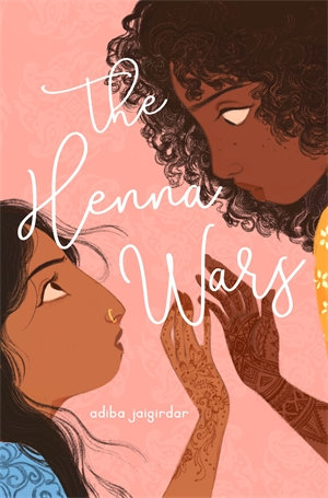 The Henna Wars by Adiba Jaigirdar | 9781624149689 | Booktopia