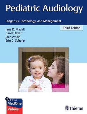Pediatric Audiology : 3rd Edition : Diagnosis, Technology, and Management - Jane R. Madell