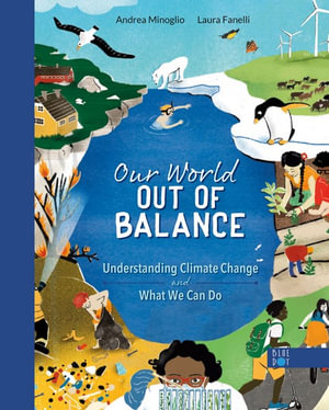 Our World Out of Balance, Understanding Climate Change and What We Can Do  by Andrea Minoglio   9781735000534   Booktopia