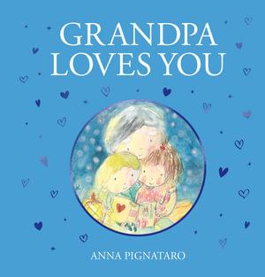 Grandpa Loves You - Anna Pignataro