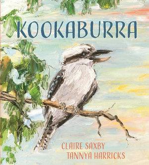 Kookaburra : Nature Storybooks - Claire Saxby