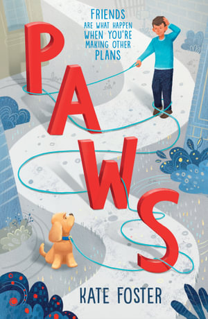 Paws, Friends Are What Happen When You're Making Other Plans by Kate Foster  | 9781760652661 | Booktopia