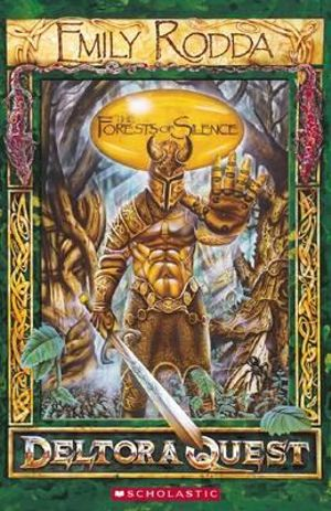 The Forests Of Silence Deltora Quest 1 By Emily Rodda