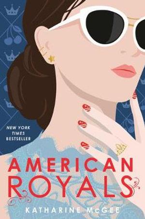 American Royals : American Royals - Katharine McGee